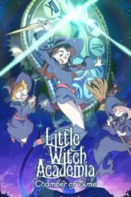 Little Witch Academia โรงเรียนเวทมนตร์แม่มดน้อยฝึกหัด
